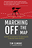Marching Off the Map: Inspire Students to Navigate a Brand New World (English Edition)