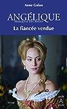 Angélique, Tome 2 : La Fiancée vendue (Angélique (version augmentée))