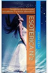 Esoterica n°2: Quaderno di Esoterismo, occultismo e scienze alternative (Italian Edition) Kindle Edition