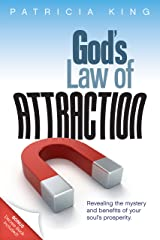God's Law of Attraction: Revealing the Mystery and Benefits of Your Soul's Prosperity Kindle Edition