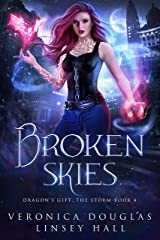 Broken Skies (Dragon's Gift: The Storm Book 4) Kindle Edition