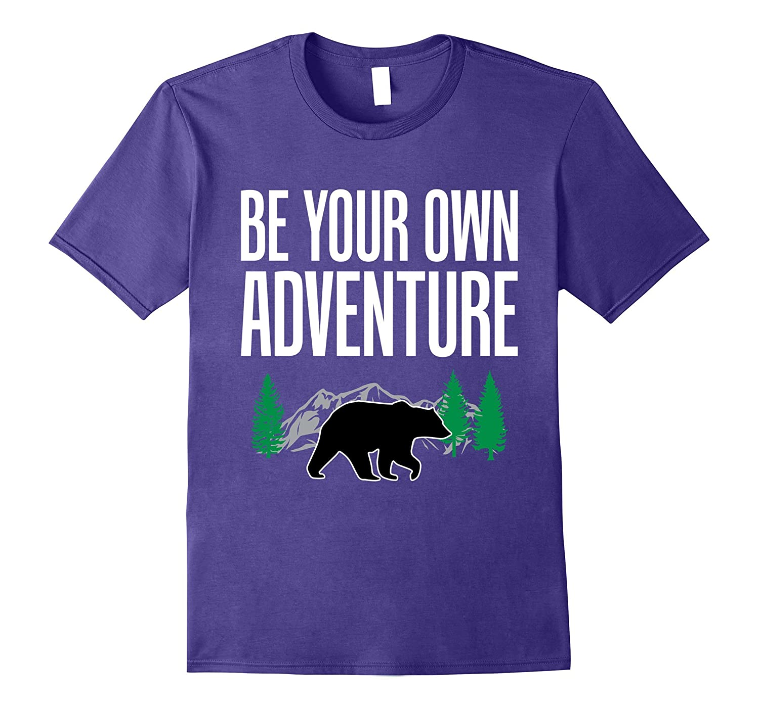 Motivational Be Your Own Adventure Bear Outdoors T Shirt-TH