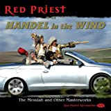 Handel In The Wind: The Messiah and other Masterworks