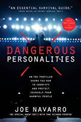 Dangerous Personalities: An FBI Profiler Shows You How to Identify and Protect Yourself from Harmful People Kindle Edition