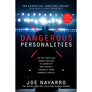Dangerous Personalities: An FBI Profiler Shows You How to Identify and Protect Yourself from Harmful People