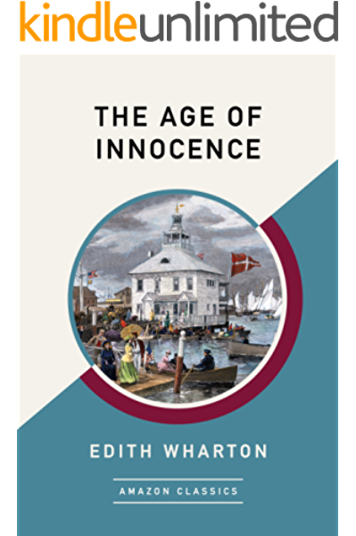 The Age Of Innocence Amazonclassics Edition Kindle Edition By Wharton Edith Literature Fiction Kindle Ebooks Amazon Com
