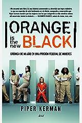 Orange is the new black: Crónica de mi año en una prisión federal de mujeres (Spanish Edition) Kindle Edition