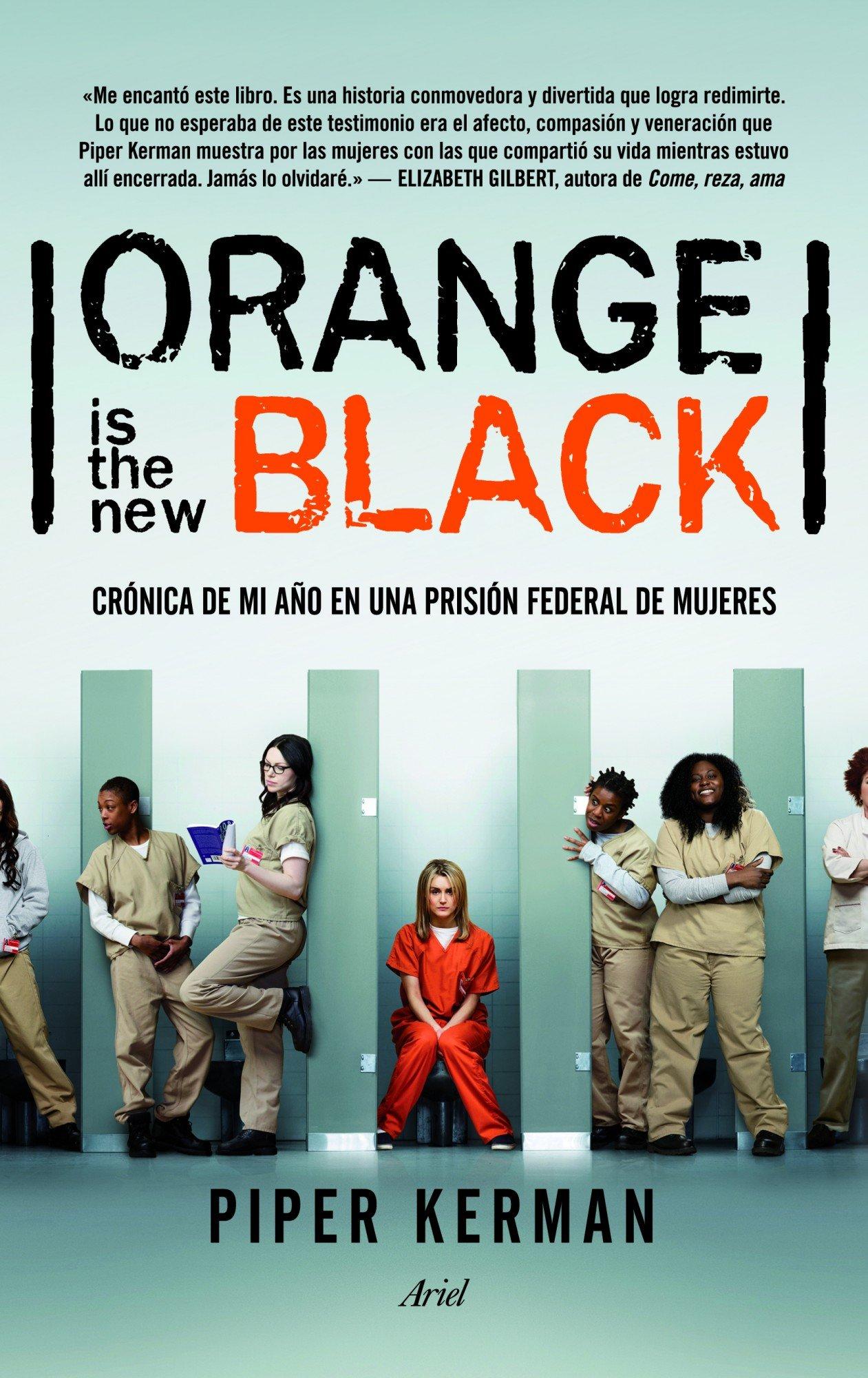 Orange is the new black: Crónica de mi año en una prisión federal de mujeres Ariel: Amazon.es: Kerman, Piper, Morés, María: Libros
