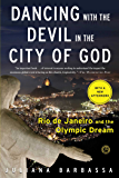 Dancing with the Devil in the City of God: Rio de Janeiro on the Brink (English Edition)