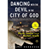 Dancing with the Devil in the City of God: Rio de Janeiro on the Brink