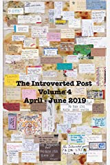 The Introverted Post Volume 4: April - June 2019 Kindle Edition