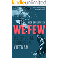 We Few: U.S. Special Forces in Vietnam