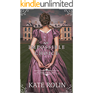 An Impossible Choice (All Things Possible Book 1)