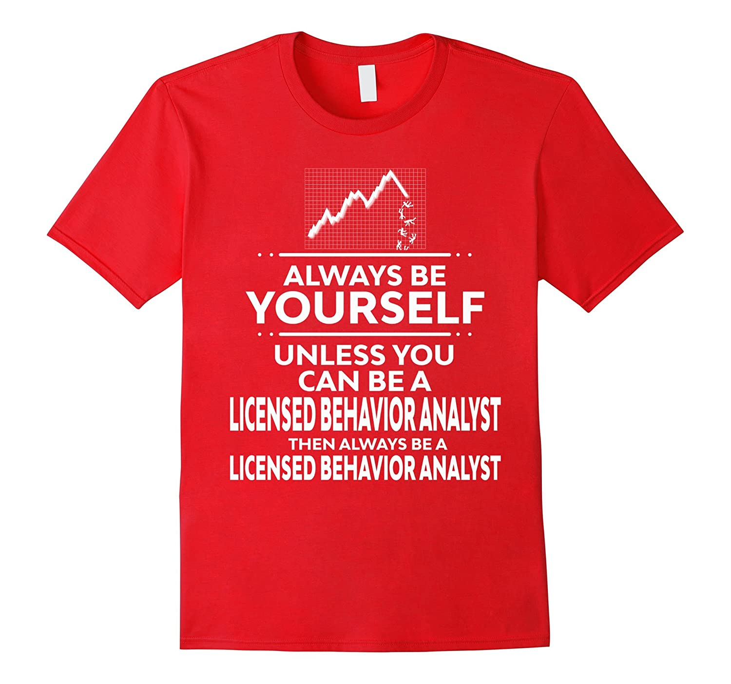 Always Be Behavior Analyst Funny Typography Quote T-Shirt-RT