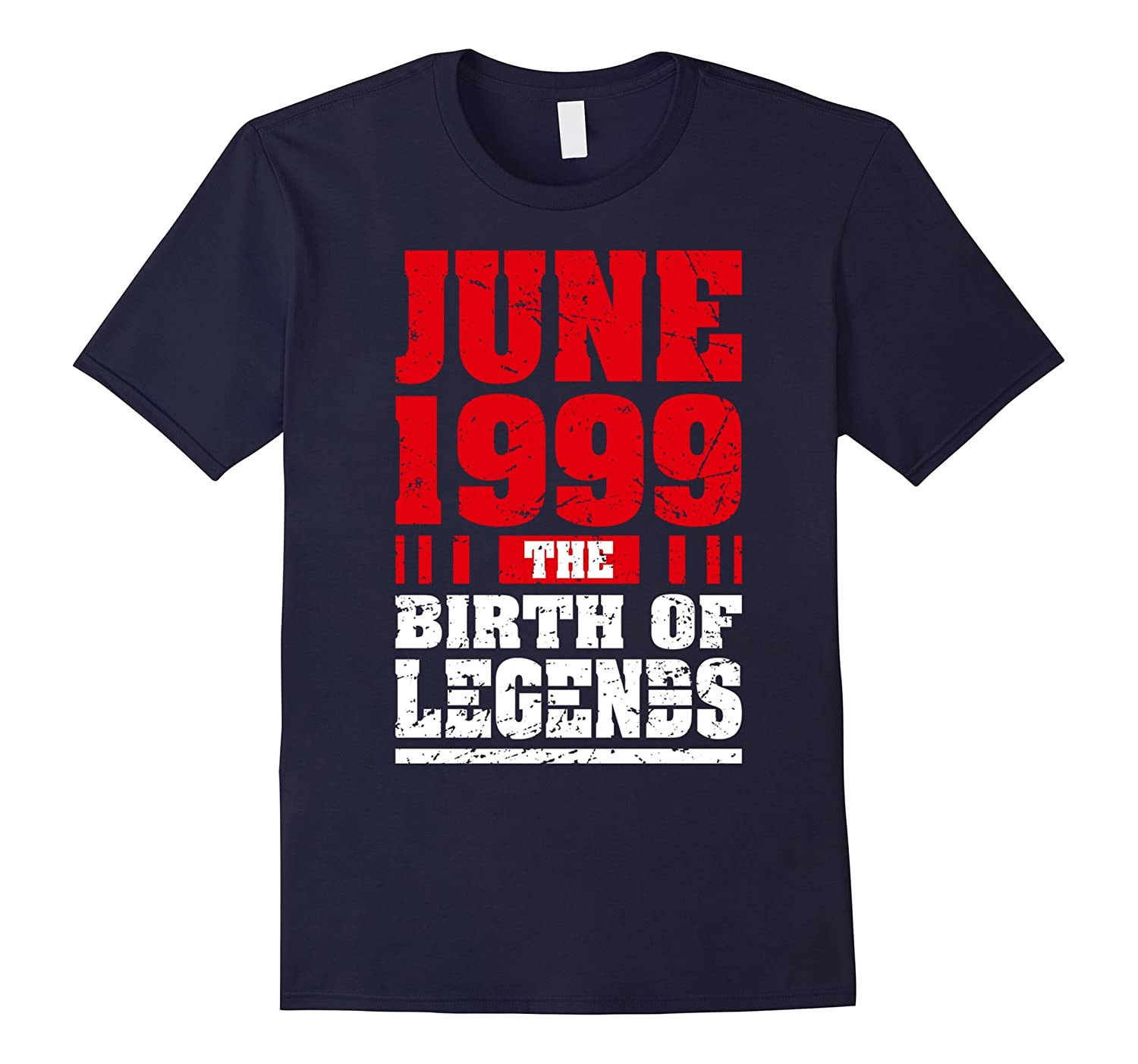 18th Birthday Gift T-Shirt The Birth of Legends June 1999 T-TH