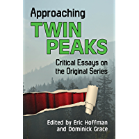 Approaching Twin Peaks: Critical Essays on the Original
