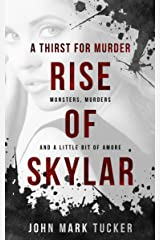 A Thirst for Murder - Rise of Skylar Kindle Edition