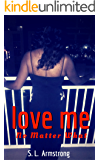 Love Me No Matter What
