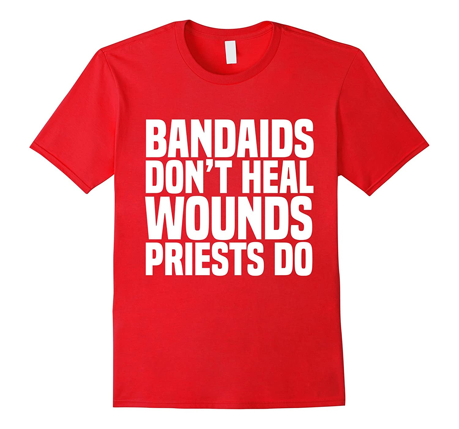 Bandaids Dont Heal Wounds Priests Do MMO MMORPG Gaming Tee-PL