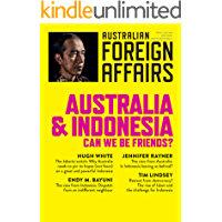 Australia and Indonesia: Can we be friends?: Australian Foreign Affairs; Issue 3