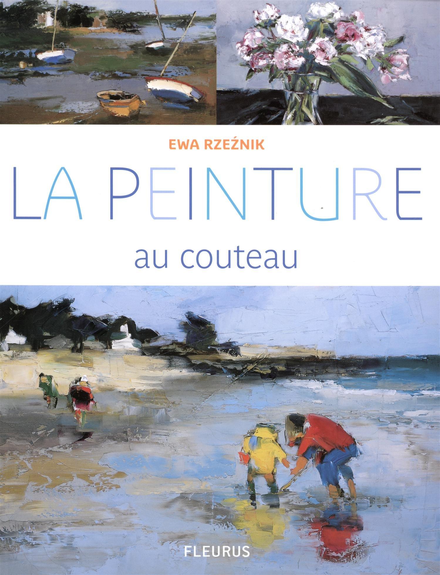 Amazon.fr   La Peinture Au Couteau   Ewa Rzeznik   Livres
