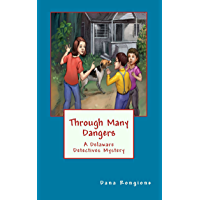Through Many Dangers: A Delaware Detectives Mystery (The