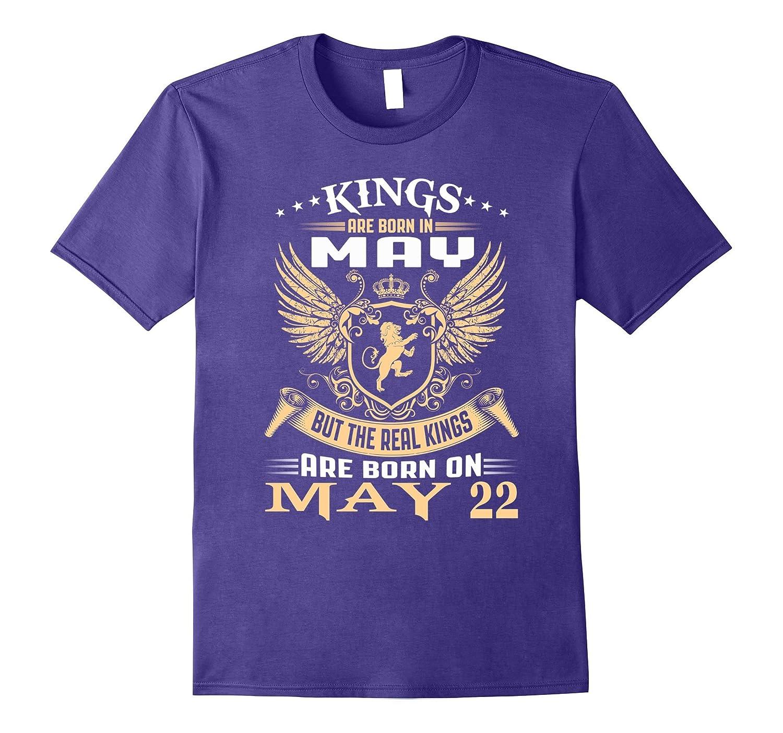 Kings Are Born On May 22 Birthday-Vaci