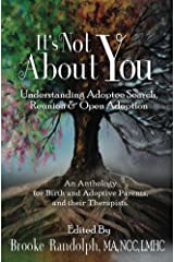 It's Not About You: Understanding Adoptte Search, Reunion & Open Adoption