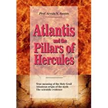 Atlantis and the Pillars of Hercules: Evidences on the real location of Atlantis, the lost continent finally found. (Atlantis Links Book 1) Feb 19, 2014