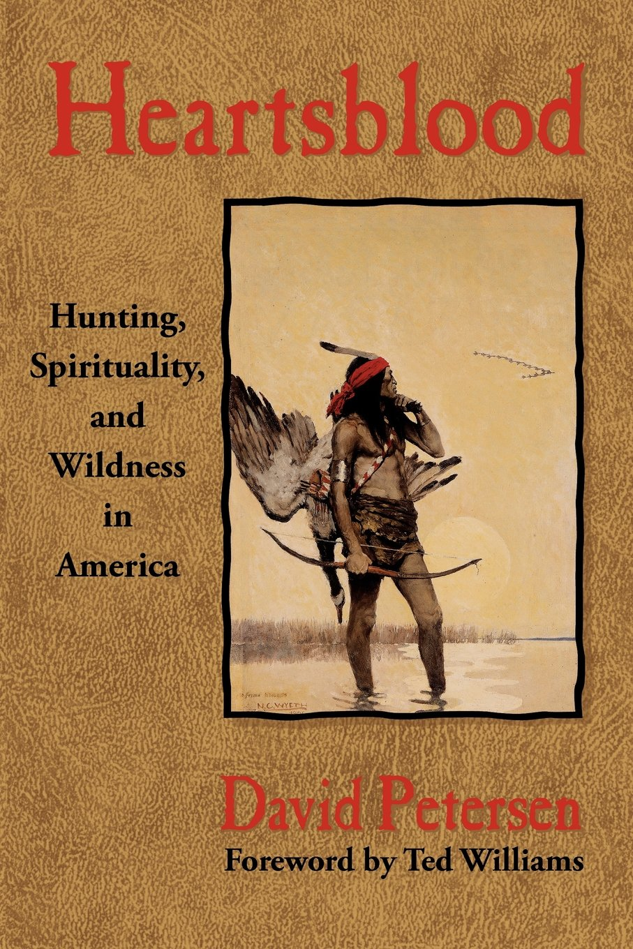 Heartsblood: Hunting, Spirituality, and Wildness in America PDF