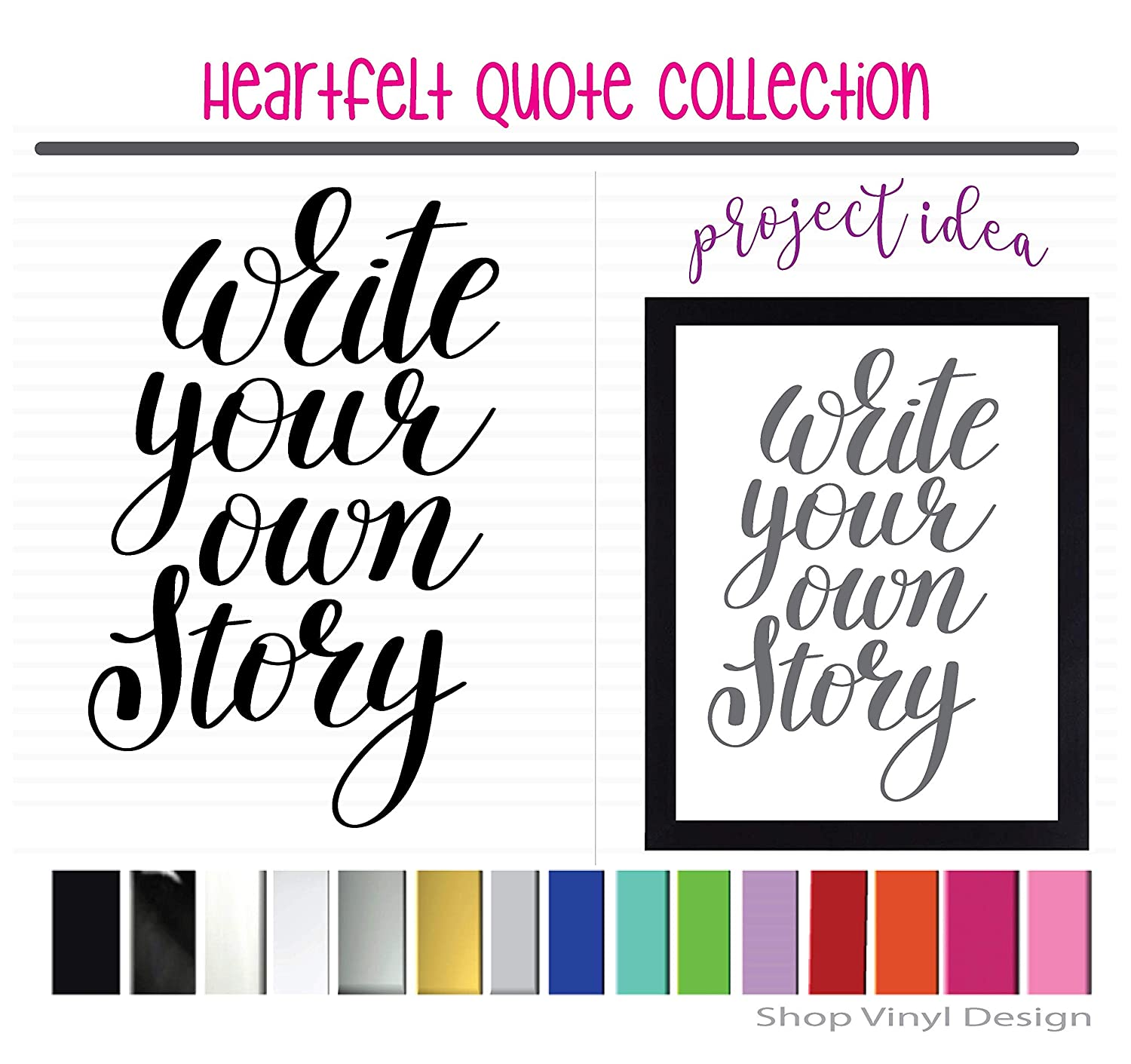Write Your Own Story Vinyl Graphic Decal Sticker Can be Used for Vehicle Window Cooler Mirror Safe || High Quality Outdoor Rated Vinyl Canvas Metal or Framed Sign Sized for Farmhouse
