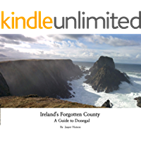 Ireland's Forgotten County: A Guide to Donegal