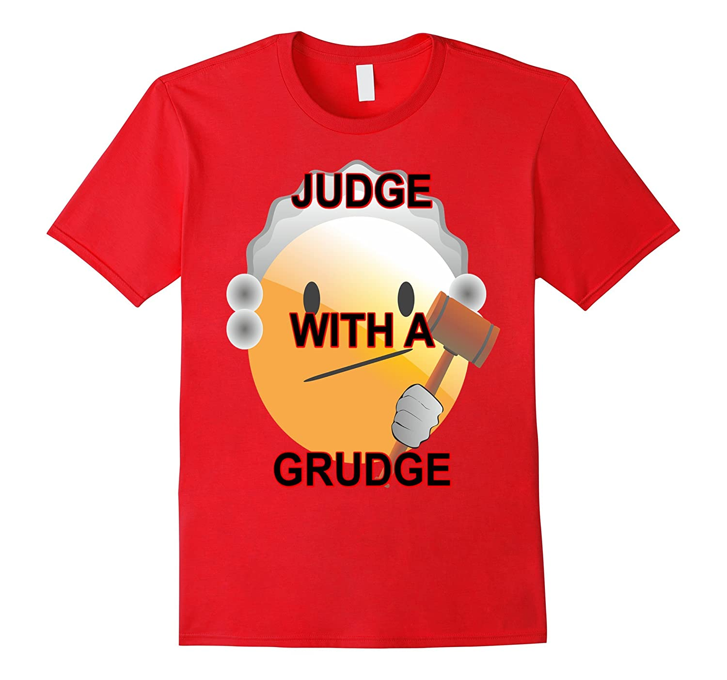 Judge With A Grudge T Shirt 4-PL