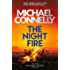 The Night Fire: The Brand New Ballard and Bosch Thriller (Harry Bosch 22) (English Edition)