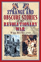 Strange and Obscure Stories of the Revolutionary War Kindle Edition