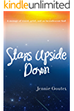 Stars Upside Down: a memoir of travel, grief, and an incandescent God