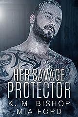 Her Savage Protector Kindle Edition