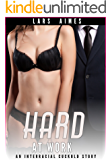 Hard at Work: An Interracial Cuckold Story (Cuckold Incorporated)