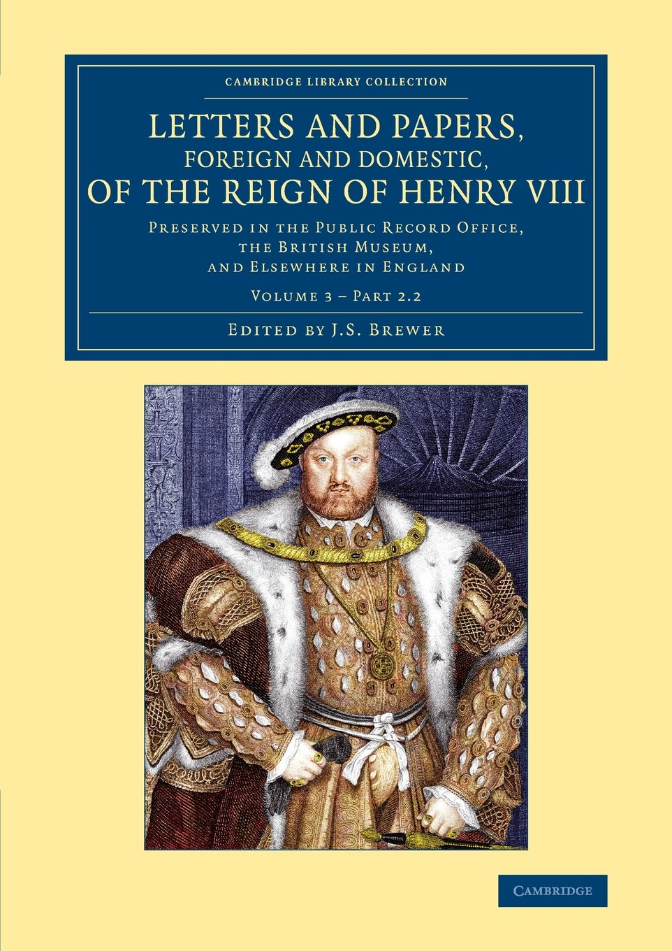 Download Letters and Papers, Foreign and Domestic, of the Reign of Henry VIII: Volume 3, Part 2.2: Preserved in the Public Record Office, the British Museum, ... and Irish History, 15th & 16th Centuries) pdf epub