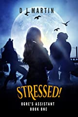 Stressed! (Ogre's Assistant Book 1) Kindle Edition