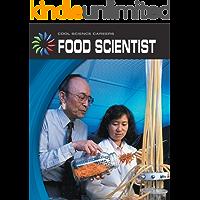 Food Scientist (21st Century Skills Library: Cool Science Careers)