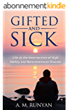 Gifted and Sick: Life at the Intersection of High Ability and Neuroimmune Disease (English Edition)