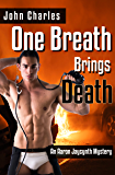 One Breath Brings Death (An Aaron Jaycynth Mystery Book 2)