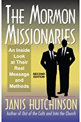 The Mormon Missionaries: An inside look at their real message and methods (Second Edition) Kindle Edition