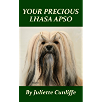Your Precious Lhasa Apso (Juliette's Precious Dog Series Book 3)