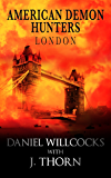 American Demon Hunters - London, England (An American Demon Hunters Novella)