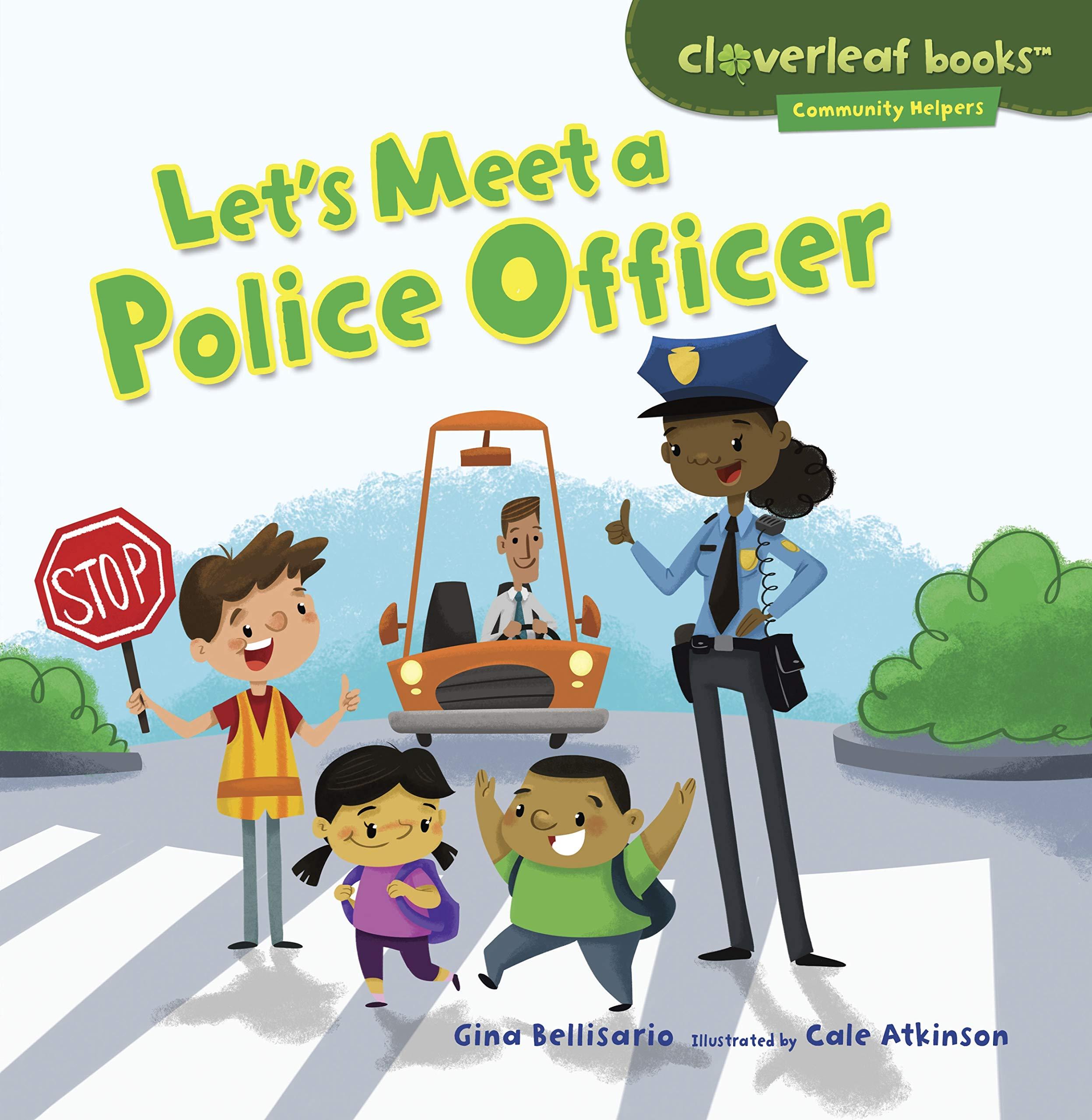 Download Let's Meet a Police Officer (Cloverleaf Books - Community Helpers) PDF