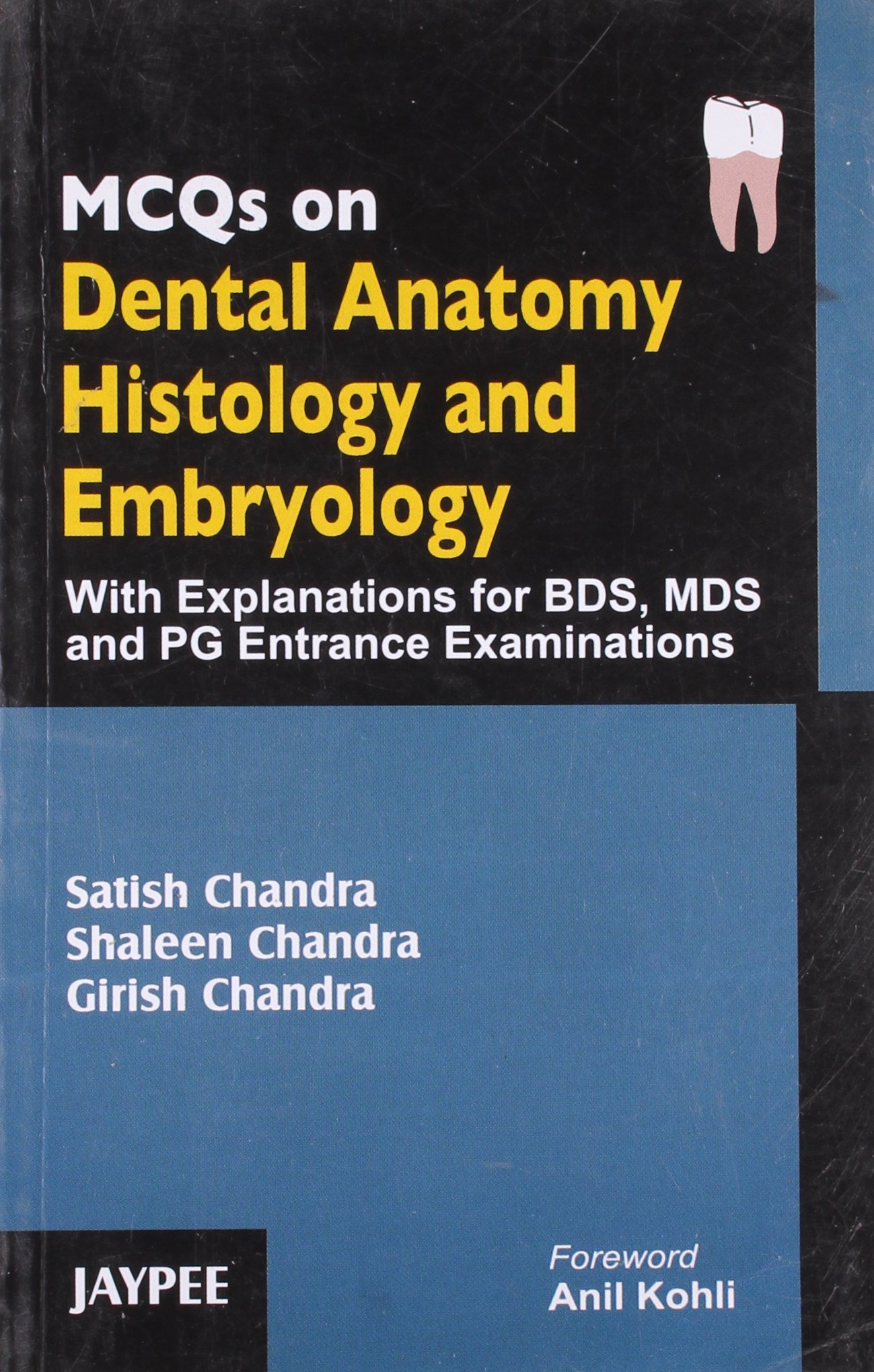 Mcqs On Dental Anatomy Histology And Embryology Satish Chandra