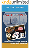 Pay-the-Piper: Two-Handed Cribbage Solitaire Instructions and More
