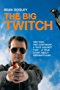 The Big Twitch: One Man, One Continent, a Race Against Time - a True Story About Birdwatching